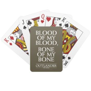 "Outlander | ""Blood of my blood, bone of my bone"" Playing Cards"