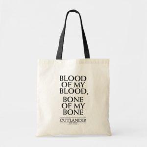 """Outlander   """"Blood of my blood, bone of my bone"""" Tote Bag"""
