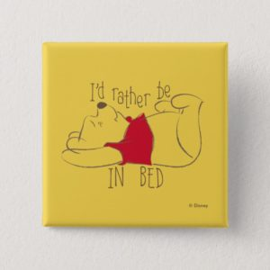 Pooh   I'd Rather Be in Bed Button