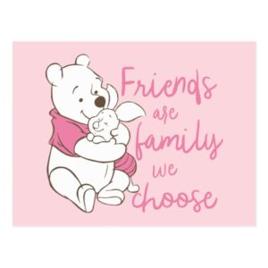 Pooh & Piglet | Friends are Family We Choose Postcard