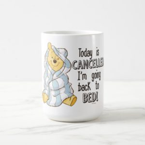 Pooh   Today is Cancelled Quote Coffee Mug