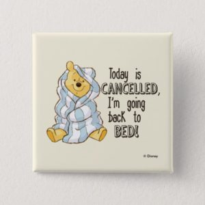 Pooh | Today is Cancelled Quote Pinback Button