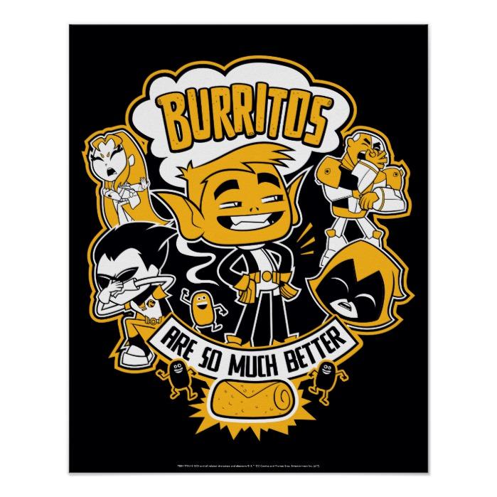 Teen Titans Go Beast Boy Quot Burritos Are Better Quot Poster Custom Fan Art