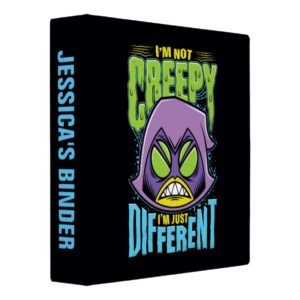 "Teen Titans Go! | Raven ""Not Creepy I'm Different"" Binder"