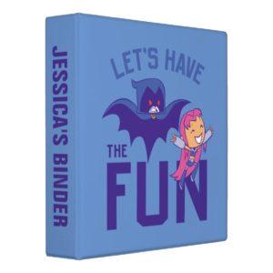 "Teen Titans Go! | Starfire & Raven ""Have The Fun"" 3 Ring Binder"