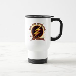 The Flash   You Need To Believe In The Imposible Travel Mug