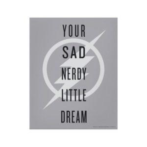 "The Flash   ""Your Sad Nerdy Little Dream"" Canvas Print"
