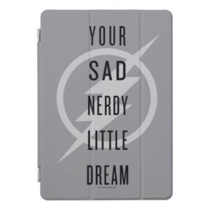 "The Flash   ""Your Sad Nerdy Little Dream"" iPad Pro Cover"