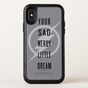 """The Flash   """"Your Sad Nerdy Little Dream"""" OtterBox iPhone Case"""