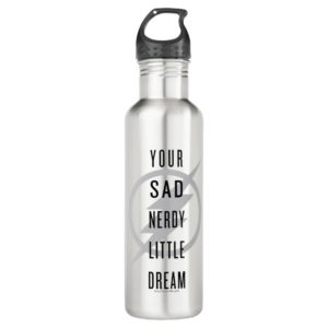 """The Flash   """"Your Sad Nerdy Little Dream"""" Stainless Steel Water Bottle"""