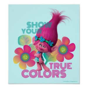 Trolls | Poppy - Show Your True Colors Poster