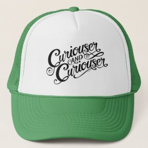 Typography | Curiouser and Curiouser Trucker Hat