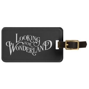 Typography   Looking for Wonderland 4 Luggage Tag