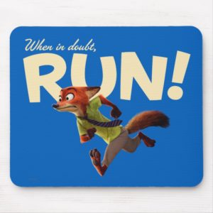 Zootopia | Nick Wilde - When in Doubt, RUN! Mouse Pad