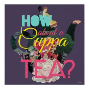 Alice In Wonderland | How About A Cuppa Tea? Poster