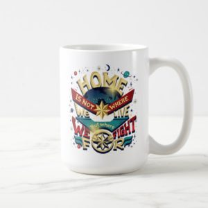 Captain Marvel   Home Is Not Where We Live Coffee Mug