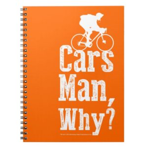 Cars Man, Why? Notebook