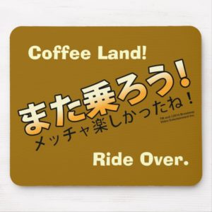 Coffee Land! Ride Over. Mouse Pad