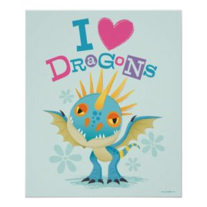 """Cute """"I Love Dragons"""" Stormfly Graphic Poster"""