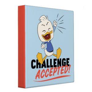Dewey Duck | Challenge Accepted! 3 Ring Binder