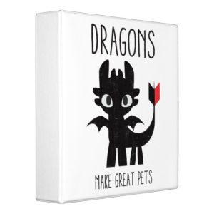 """""""Dragons Make Great Pets"""" Toothless Graphic 3 Ring Binder"""