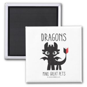 """""""Dragons Make Great Pets"""" Toothless Graphic Magnet"""
