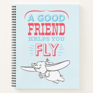 Dumbo | A Good Friend Helps You Fly Notebook