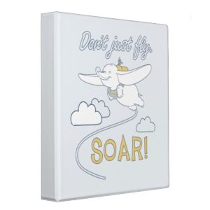 Dumbo | Don't Just Fly. SOAR 3 Ring Binder