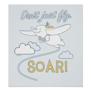 Dumbo | Don't Just Fly. SOAR Poster
