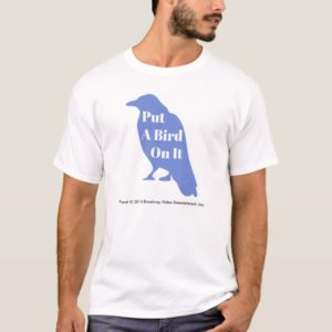 Porlandia: Put A Bird On It Shirt