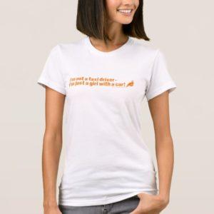 I'm not a taxi driver! T-Shirt
