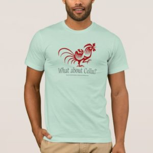 What about Colin? Is It Local? T-Shirt