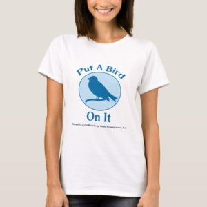 Put A Bird On It Ladies Shirt