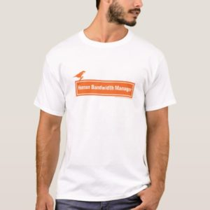 Human Bandwidth Manager T-Shirt