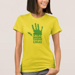 Cacao, Cacao, Cacao! T-Shirt