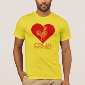 Colin- Is It Local? T-Shirt