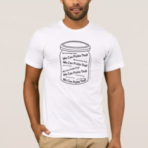 We Can Pickle That! White Basic American T-Shirt