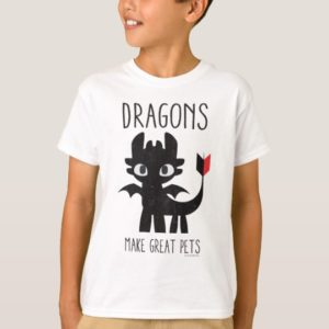 """""""Dragons Make Great Pets"""" Toothless Graphic T-Shirt"""