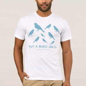 Put a bird on it! White Basic American T-Shirt