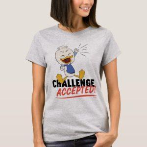 Dewey Duck | Challenge Accepted! T-Shirt