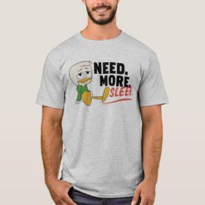 Louie Duck   Need. More. Sleep. T-Shirt