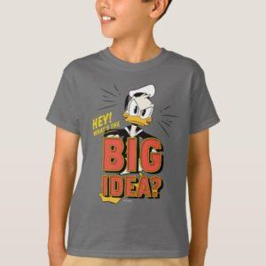 Donald Duck | What's The Big Idea? T-Shirt