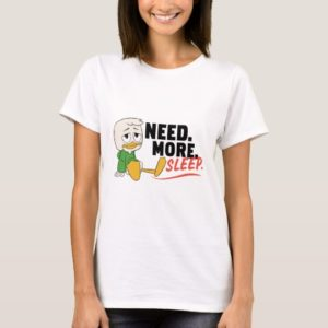 Louie Duck | Need. More. Sleep. T-Shirt
