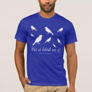 Put a bird on it! Blue Basic American T-Shirt