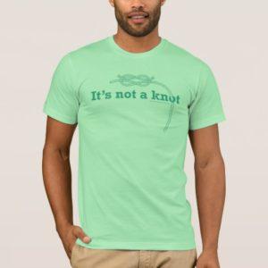 It's not a knot T-Shirt