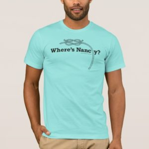 "Artisan Knots- ""Where's Nancy?"" T-Shirt"