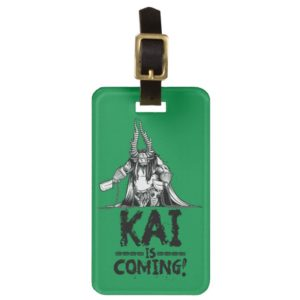 Kai is Coming! Luggage Tag
