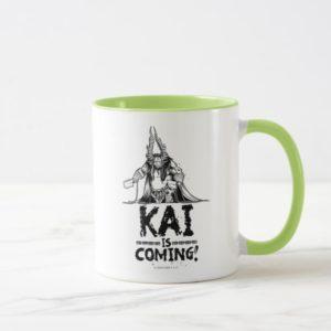 Kai is Coming! Mug