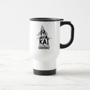 Kai is Coming! Travel Mug