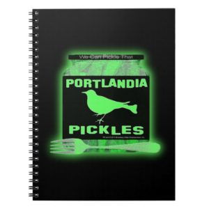 Portlandia Pickles - We Can Pickle That! Notebook